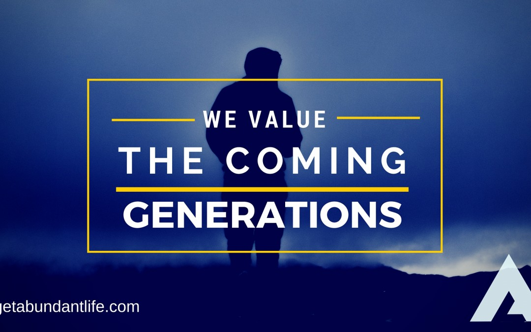 We Value the Coming Generation