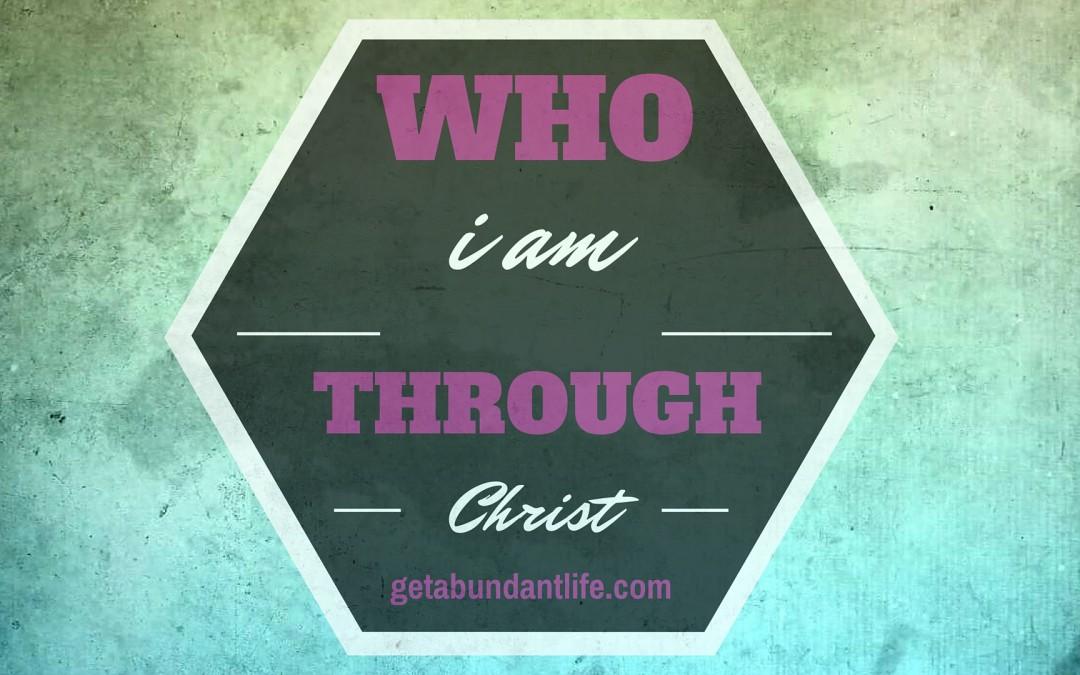 Who I am Through Christ