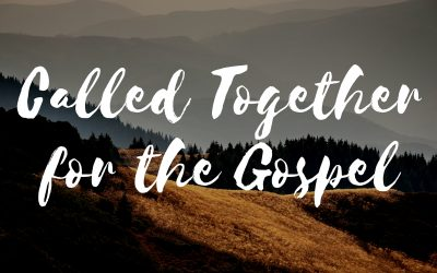 Called Together for the Gospel