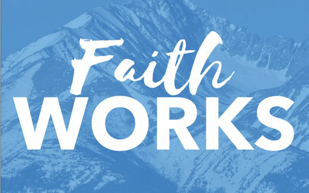 Faith Works