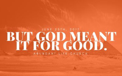 But God Meant it for Good..