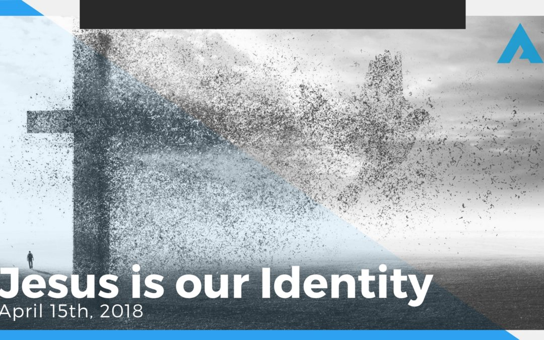 Jesus is Our Identity