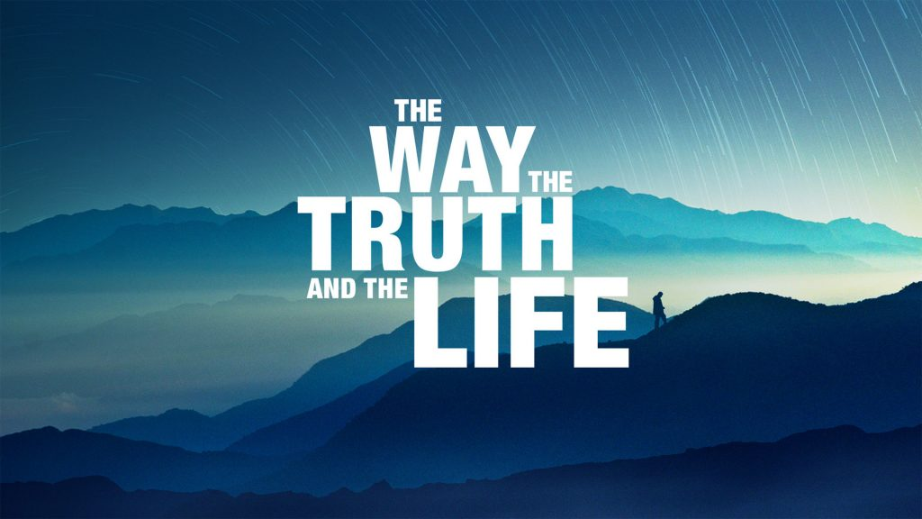 Jesus is the Way, the Truth, and the Life!