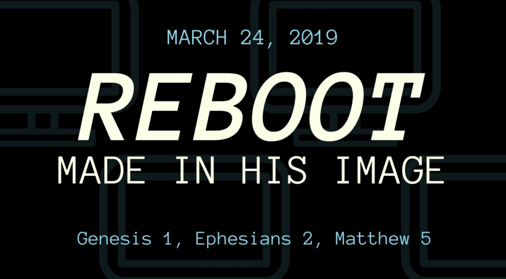 Reboot part 3: Made In The Image Image