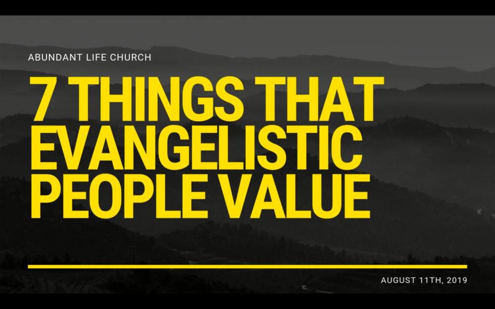 7 Things That Evangelistic People Value