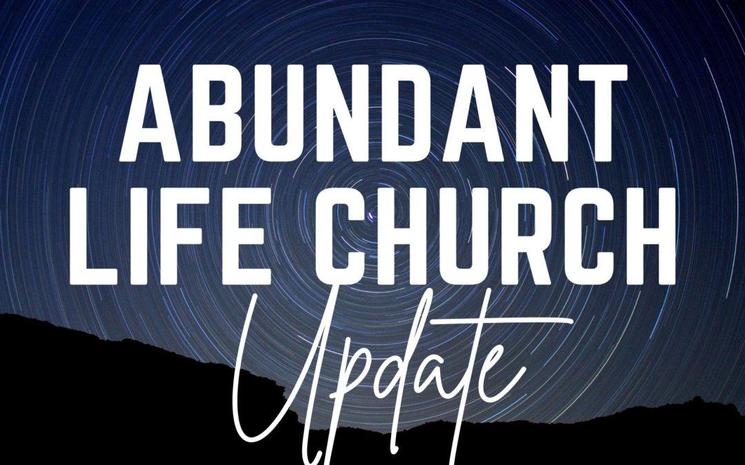 Abundant Life Update