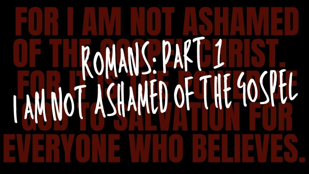 I am not Ashamed of the Gospel Image