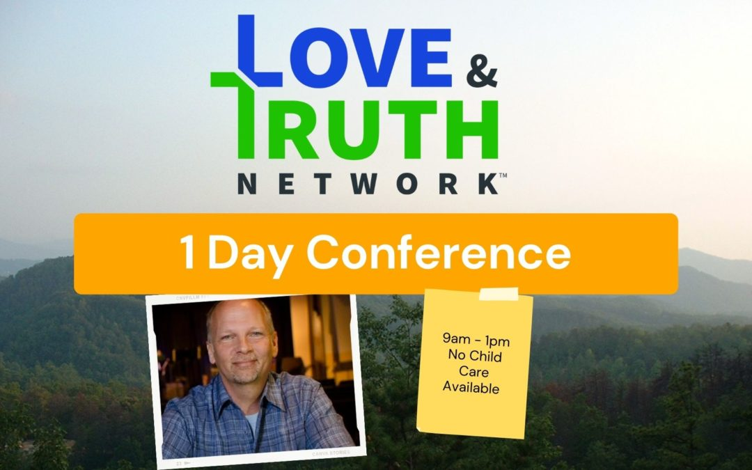 Love and Truth Conference July 24, 2021